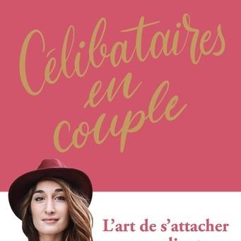 Célibataires en couple : l'art de s'attacher sans se ligoter