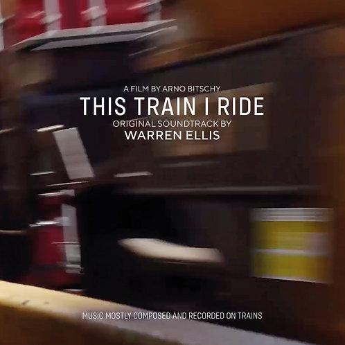 WARREN ELLIS - THIS TRAIN I RIDE OST