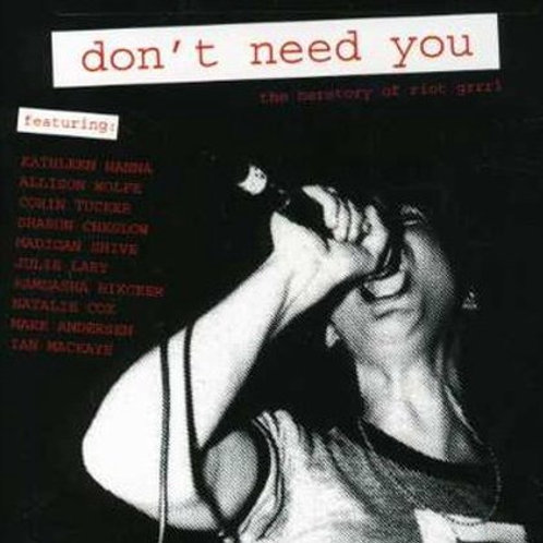 DON'T NEED YOU - THE HERSTORY OF RIOT GRRRL