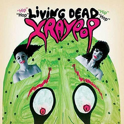 X-RAY POP - LIVING DEAD