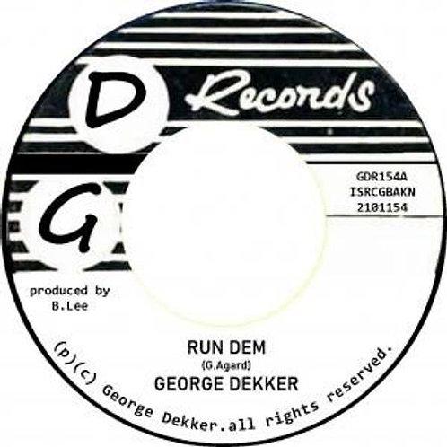GEORGE DEKKER - RUN DEM/FOEY MAN (RSD21)