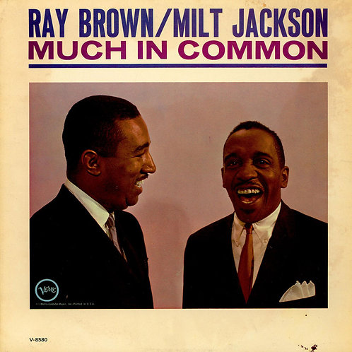 RAY BROWN & MILT JACKSON - MUCH IN COMMON