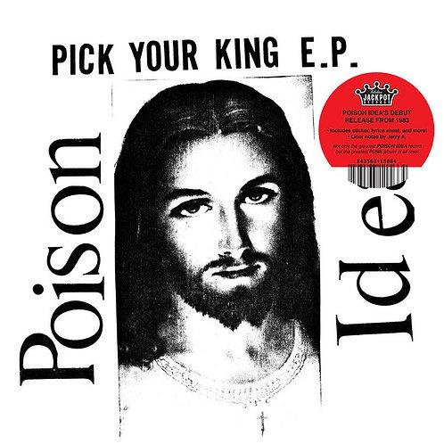 POISON IDEA - PICK YOUR KING E.P.