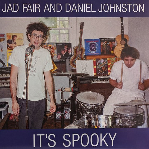 JAD FAIR & DANIEL JOHNSTON - IT'S SPOOKY