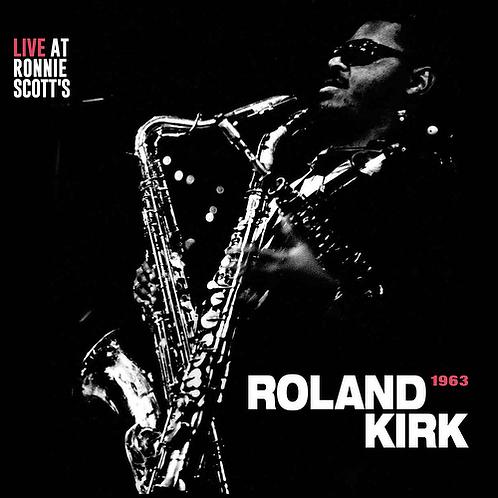 ROLAND KIRK - LIVE AT RONNIE SCOTT'S 1963 (RSD21)