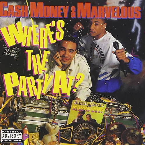 CASH MONEY & MARVELOUS - WHERE'S THE PARTY AT?
