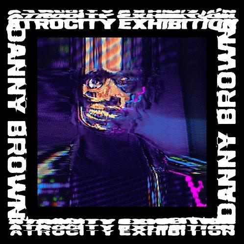DANNY BROWN - ATROCITY EXHIBITION