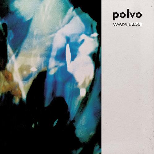 POLVO - COR-CRANE SECRET