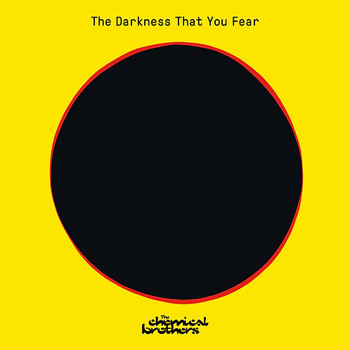THE CHEMICAL BROTHERS -  THE DARKNESS THAT YOU FEAR (RSD21)