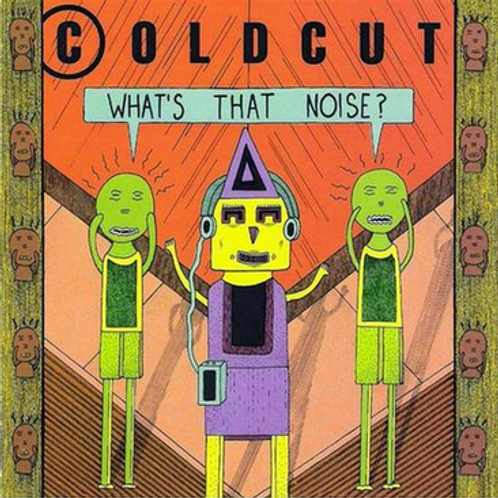 COLDCUT -WHAT'S THAT NOISE?