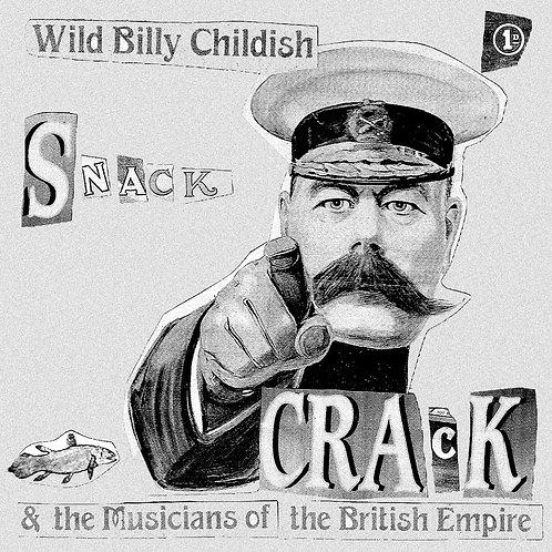 WILD BILLY CHILDISH & THE MBE - SNACK CRACK
