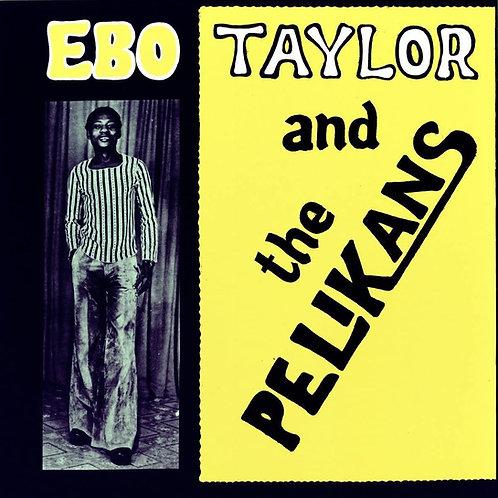 EBO TAYLOR - & THE PELIKANS