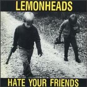 LEMONHEADS - HATE YOUR FRIENDS (RSD21)