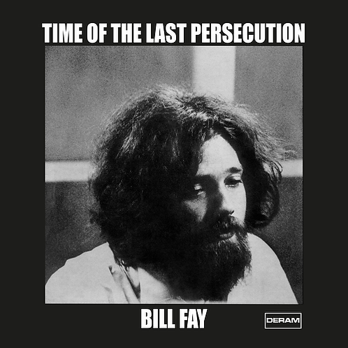 BILL FAY - TIME OF THE LAST PERSECUTION (RSD21)