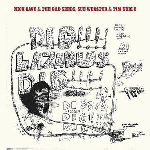 NICK CAVE & THE BAD SEEDS - DIG, LAZARUS DIG!