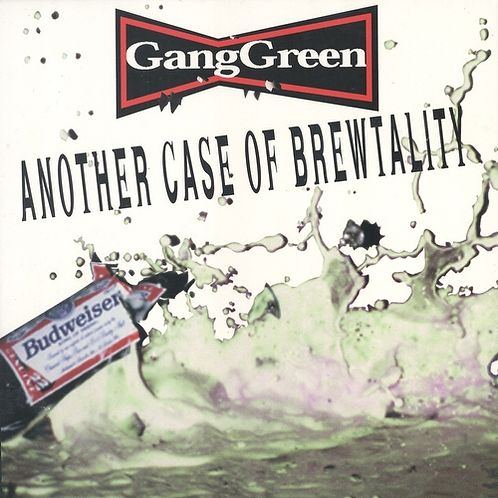 GANG GREEN - ANOTHER CASE OF BREWTALITY (RSD21)