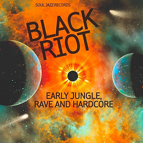 VARIOUS ARTISTS - BLACK RIOT: EARLY JUNGLE, RAVE & HARDCORE