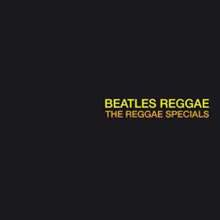 THE REGGAE SPECIALS - BEATLES REGGAE (RSD21)