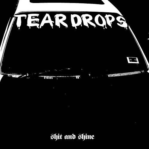 SHIT & SHINE - TEARDROPS