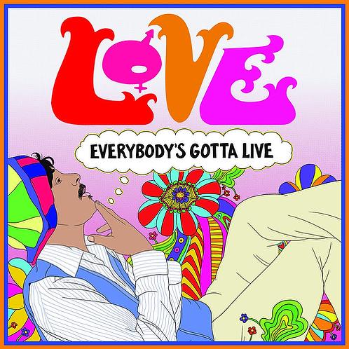 LOVE - EVERYBODY GOTTA LIVE (RSD21)