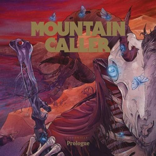 MOUNTAIN CALLER - CHRONICLE: PROLOGUE E.P.