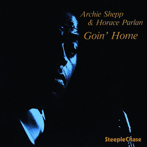 ARCHIE SHEPP / HORACE PARLAN - GOIN' HOME
