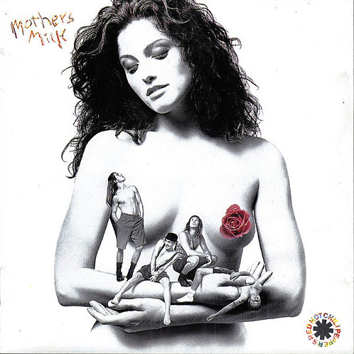 RED HOT CHILLI PEPPERS - MOTHERS MILK