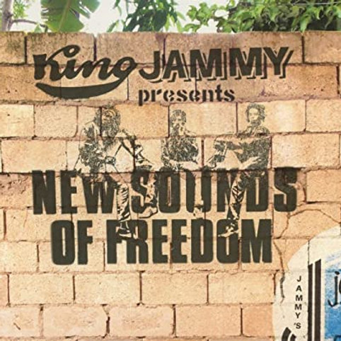 KING JAMMY - NEW SOUNDS OF FREEDOM