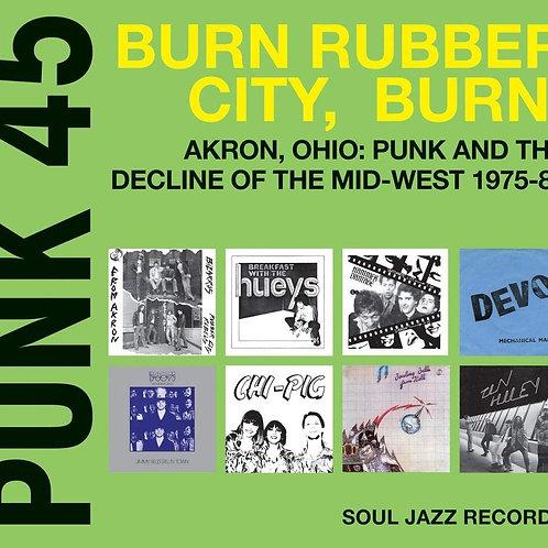 VARIOUS ARTISTS -  PUNK 45 : BURN, RUBBER CITY BURN! Akron Ohio: Punk And ...