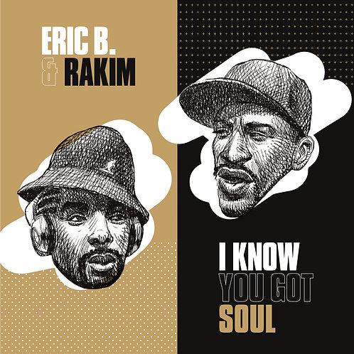 ERIC B & RAKIM - I KNOW YOU GOT SOUL