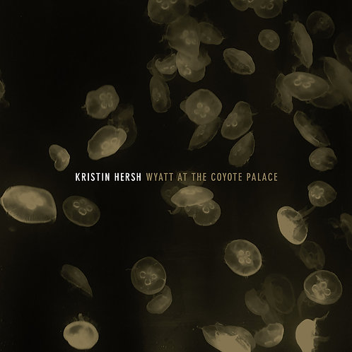 KRISTIN HERSH -  WYATT AT THE COYOTE PLACE (RSD21)