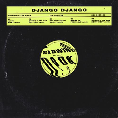 DJANGO DJANGO - THE GLOWING IN THE DARK REMIXES (RSD21)