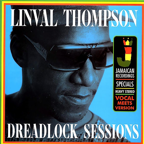 LINVAL THOMPSON - DREADLOCK SESSIONS (Vocal Meets Version)