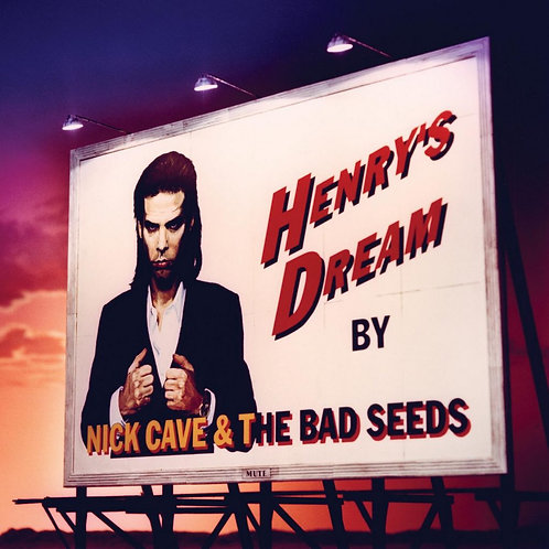 NICK CAVE and THE BAD SEEDS - HENRYS DREAM