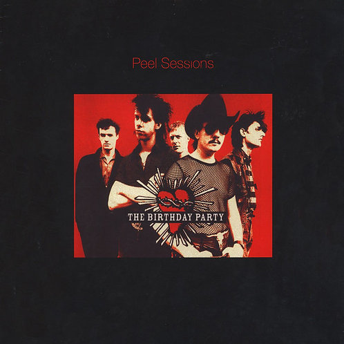 THE BIRTHDAY PARTY - COMPLETE PEEL SESSIONS
