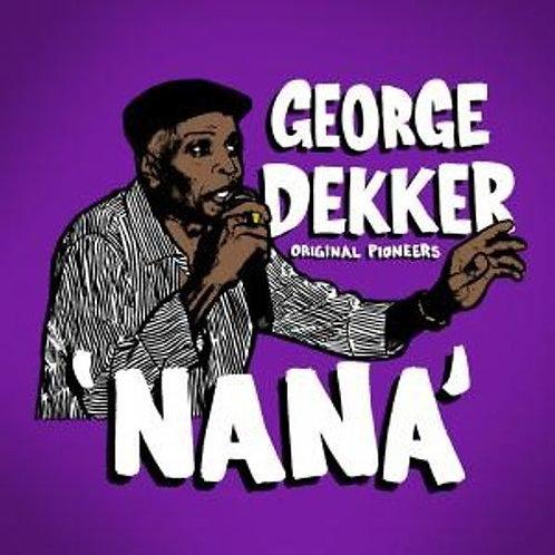 GEORGE DEKKER & THE INN HOUSE CREW - NANA (RSD21)