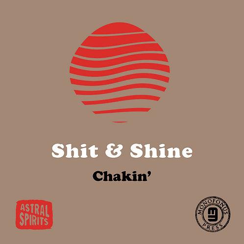 SHIT & SHINE - CHACKIN'