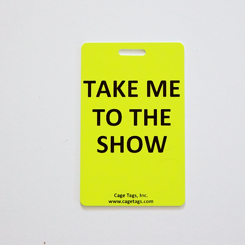 Take Me to the Show Tags