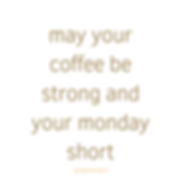 coffee quote.png