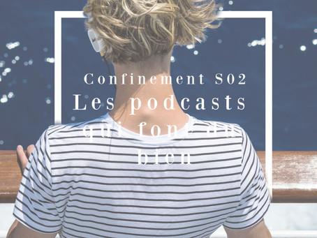Confinement S02 - Des podcasts qui font du bien