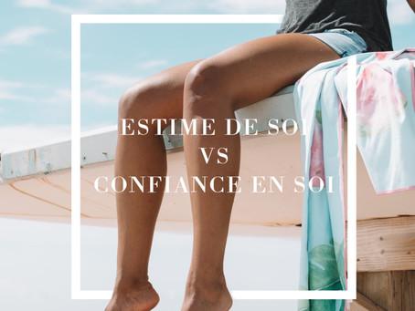 Savez-vous faire la différence entre Confiance et Estime de Soi ?