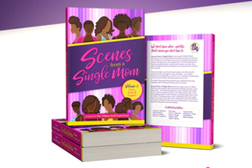 Scenes From a Single Mom, Volume II: Love, Loss, & Legacy