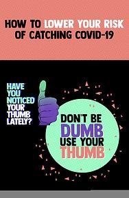 Don't Be Dumb Use Your Thumb.jpg