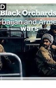 Black Orchards Azerbaijan and Armenia's