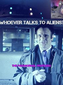 WHOEVER TALKS TO ALIENS.jpg