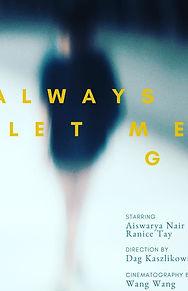 Always Let Me Go.jpg