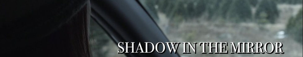 Shadow In The Mirror.jpg