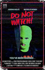DO NOT WATCH!.jpg