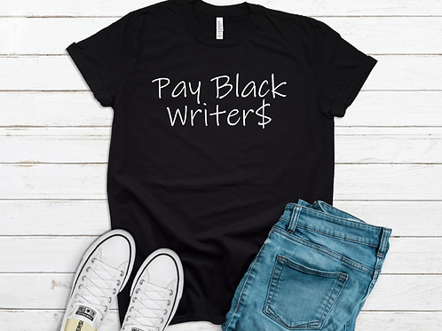 Pay Black Writers T-Shirt