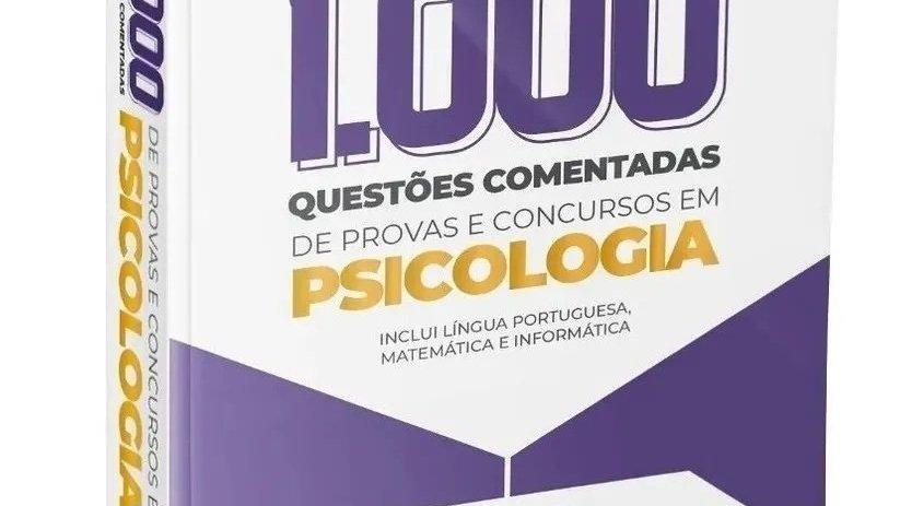 1.000 QUESTOES EM PSICOLOGIA 2020 - COMENTADAS DE